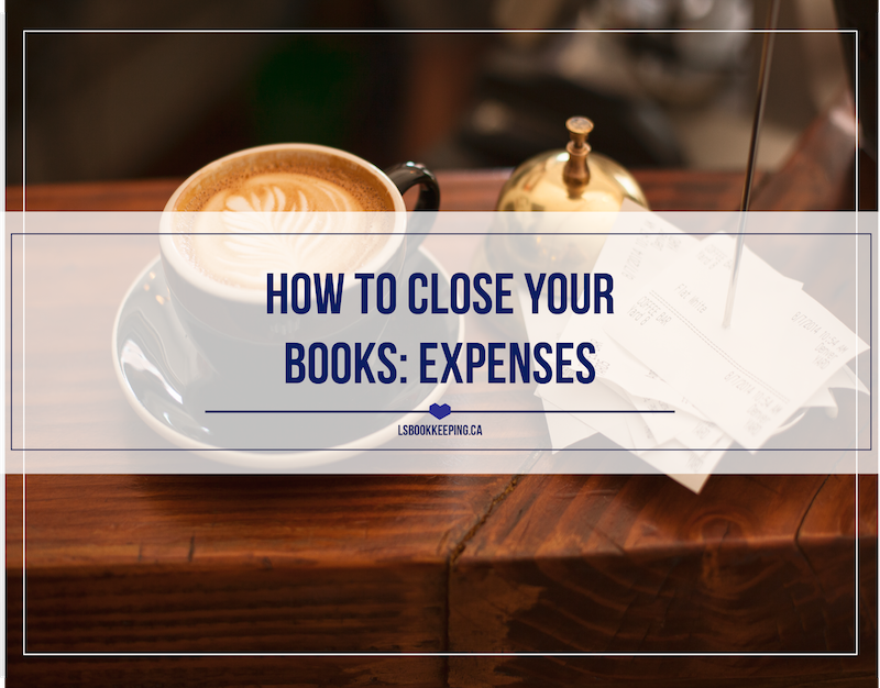 How to Close Your Books: Expenses