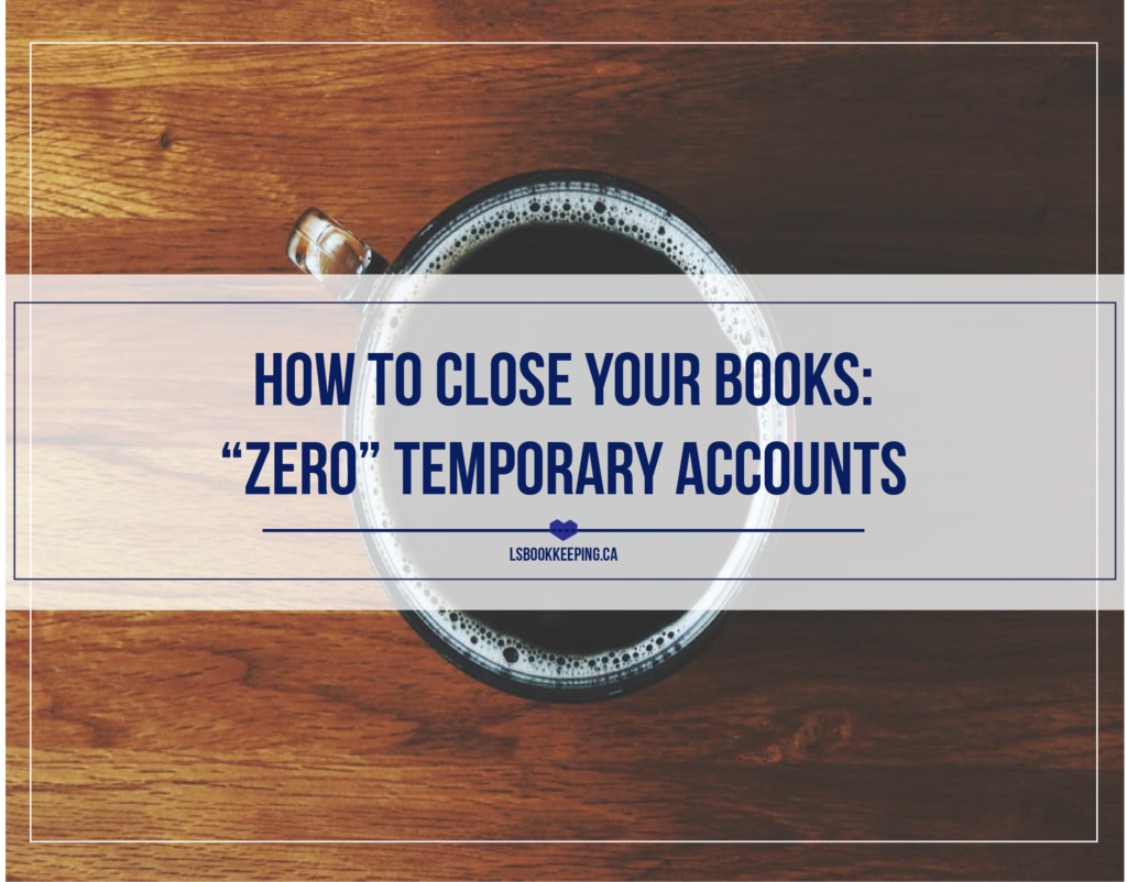 "How to Close Your Books: ""Zero"" Temporary Accounts"