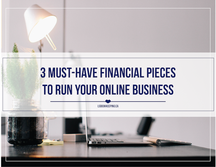 3 Must-Have Financial Pieces to Run Your Online Business
