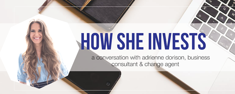 How She Invests: An Interview with Adrienne Dorison