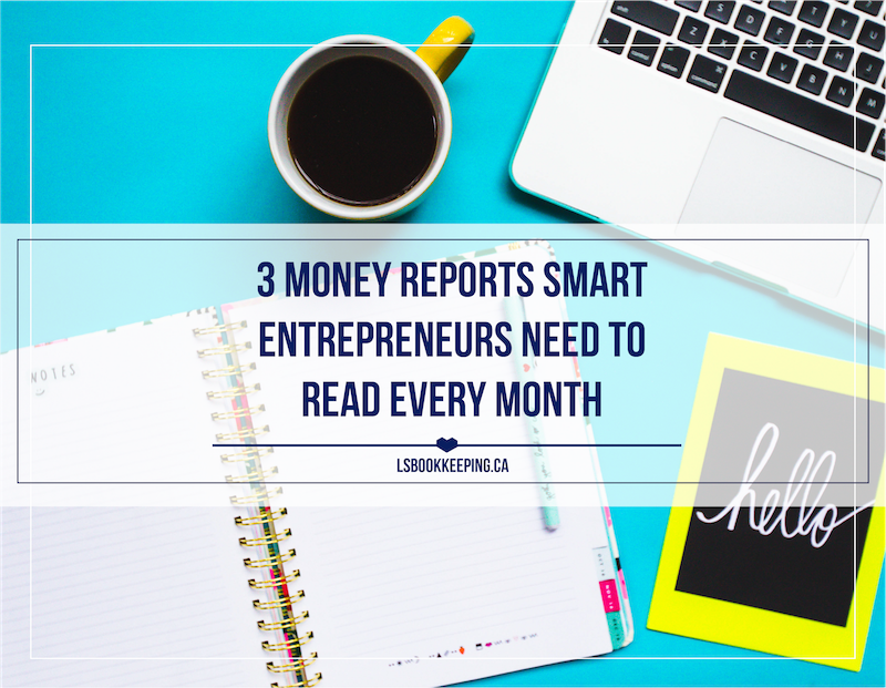 3 Money Reports Smart Entrepreneurs Need to Read Every Month