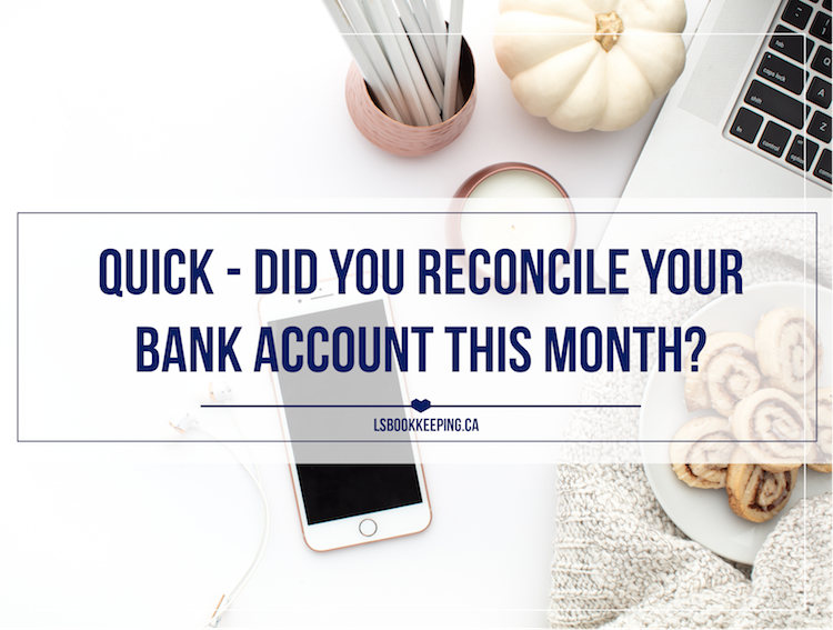 Quick - did you reconcile your bank account this month?