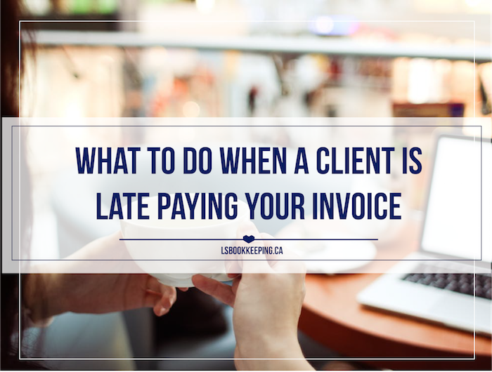 What to Do When a Client is Late Paying Your Invoice