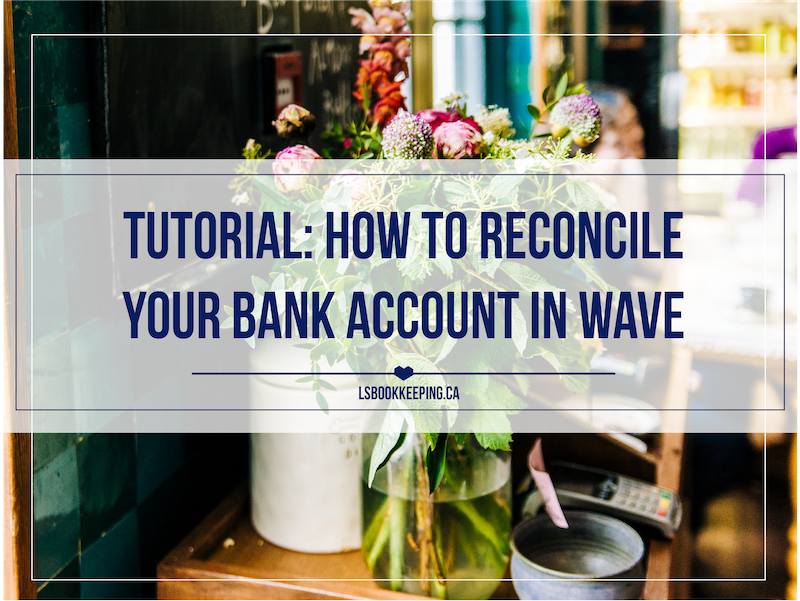 How to Reconcile Your Bank Account in Wave